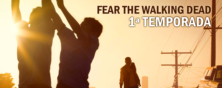 fear-the-walking-dead-1-temporada