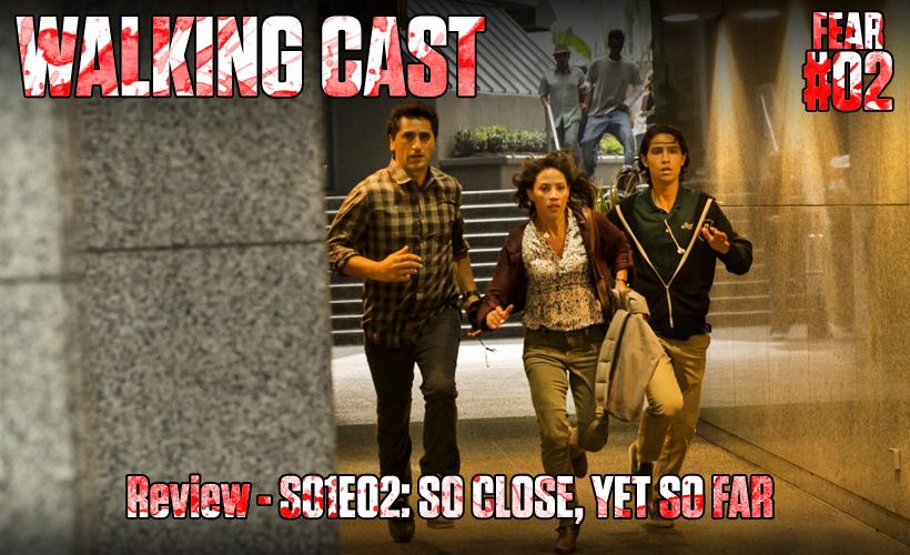 walking-cast-fear-02-episodio-s01e02-so-close-yet-so-far-podcast