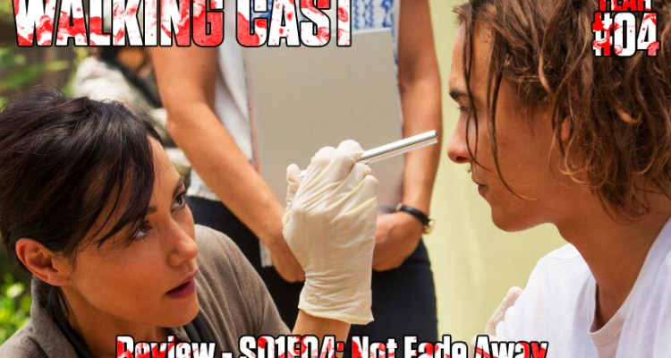 walking-cast-fear-04-episodio-s01e04-not-fade-away-podcast