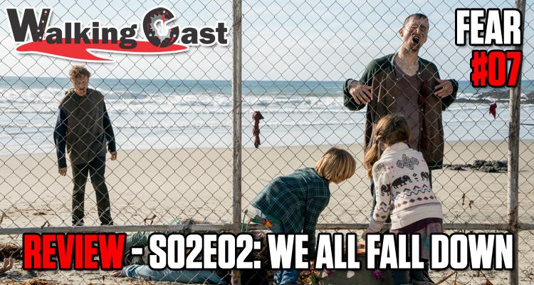 walking-cast-fear-07-episodio-s02e02-we-all-fall-down-podcast