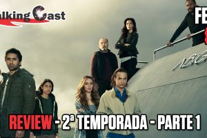 walking-cast-fear-13-primeira-parte-2-temporada-analise-podcast