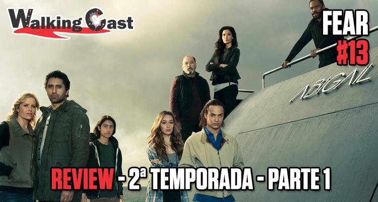 walking-cast-fear-13-primeira-parte-2-temporada-analise-podcast
